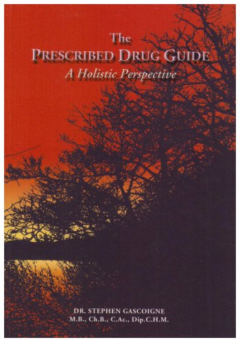 9780952218944: The Prescribed Drug Guide: An Holistic Perspective