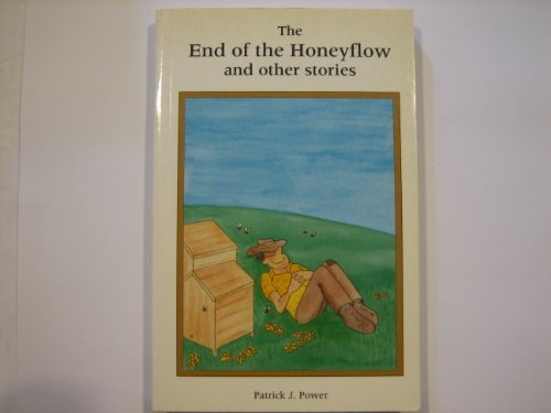 End of the Honeyflow and Other Stories: PATRICK J. POWER