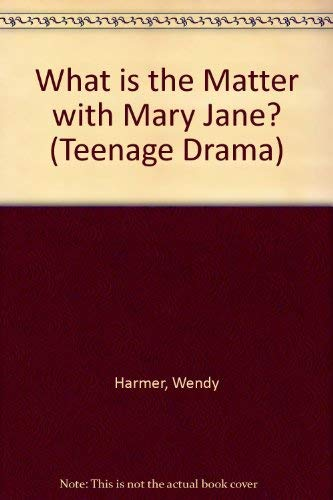 9780952222446: What is the Matter with Mary Jane? (Teenage Drama)