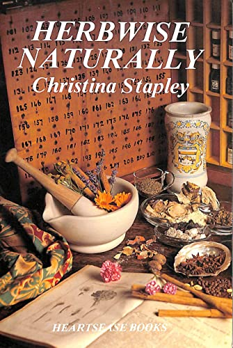 Herbwise Naturally, ***SIGNED BY AUTHOR***: Stapley, Christina