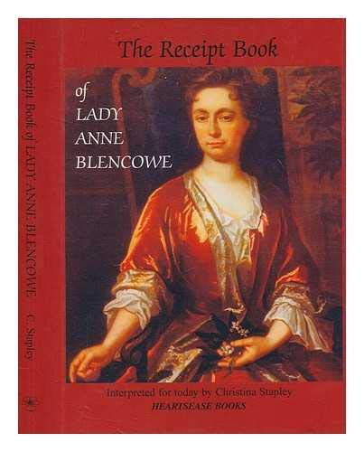 The Receipt Book of Lady Anne Blencowe: Stapley, Christina