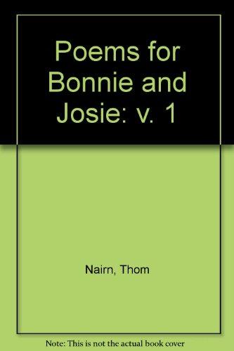 Poems For Bonnie & Josie: Thom Nairn
