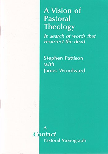 9780952248514: Vision of Pastoral Theology: In Search of Words That Resurrect the Dead (Contact Pastoral Monograph)