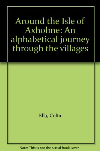 9780952249511: Around the Isle of Axholme: An alphabetical journey through the villages