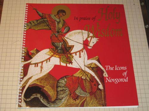 In Praise of Holy Wisdom: Icons of Novgorod: Smirnova, Engelina