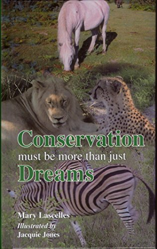 Conservation must be more than just Dreams.: Mary Lascelles,Jacquie Jones