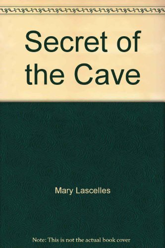 Secret of the Cave: Lascelles, Mary