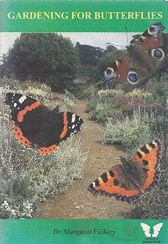 Gardening for Butterflies.: Dr Margaret Vickery.