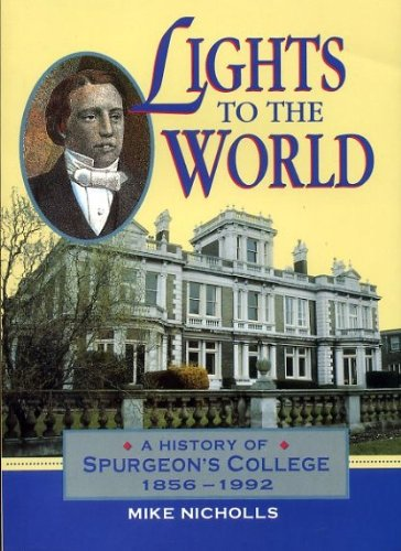 9780952264101: Lights to the World: History of Spurgeon's College, 1856-1992