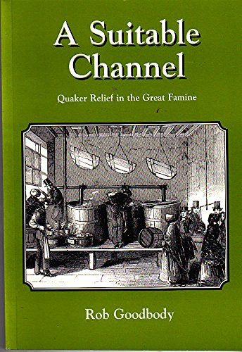 9780952266327: A suitable channel: Quaker relief in the Great Famine