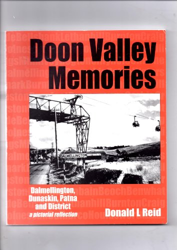 9780952272083: Doon Valley Memories: Dalmellington Dunaskin Patna and District - A Pictorial Reflection