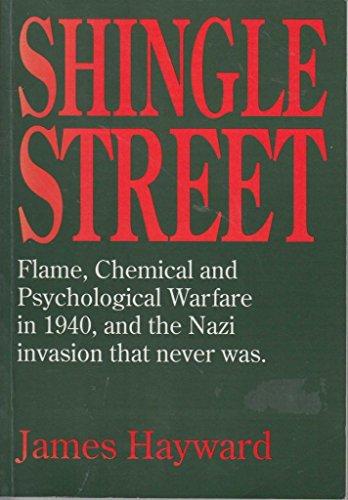 Shingle Street: Flame, Chemical and Psychological Warfare: Hayward, James