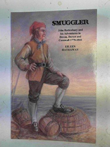 Smuggler: John Rattenbury and His Adventures in: Eileen Hathaway