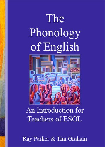An Introduction to the Phonology of English for Teachers of ESOL (Book with Audio CD): Ray Parker, ...
