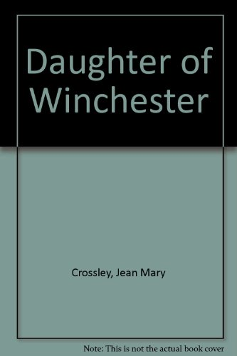 A DAUGHTER OF WINCHESTER