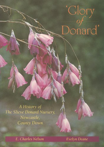Glory of Donard: History of the Slieve Donald Nursery, Newcastle, County Down (0952285509) by Nelson, E. Charles