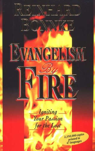 Evangelism by Fire: Igniting Your Passion for: Reinhard Bonnke