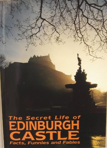 9780952292715: The Secret Life of Edinburgh Castle: Facts, Funnies and Fables