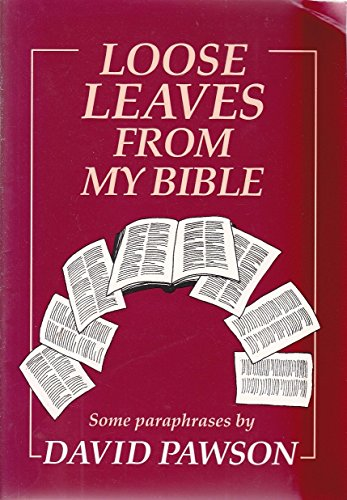 Loose Leaves from My Bible: Pawson, David