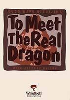 To Meet the Real Dragon: Bailey, Jeffrey; Nishijima, Gudo