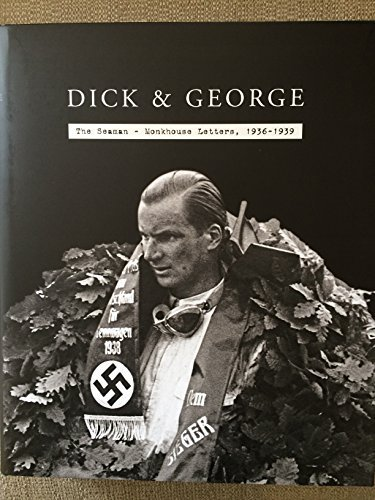 9780952300991: Dick and George: The Seaman Monkhouse Letters 1936-39