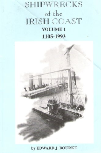 Shipwrecks of the Irish Coast. Volume 1.: Bourke Edward J.