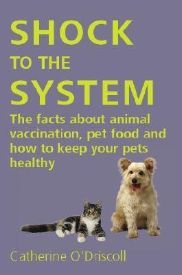 9780952304845: Shock to the System: The Facts About Animal Vaccination, Pet Food And How to Kee