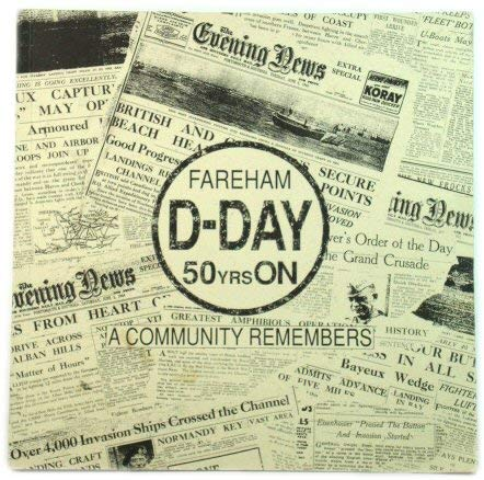 9780952312703: Fareham D-Day 50 Years on: A Community Remembers