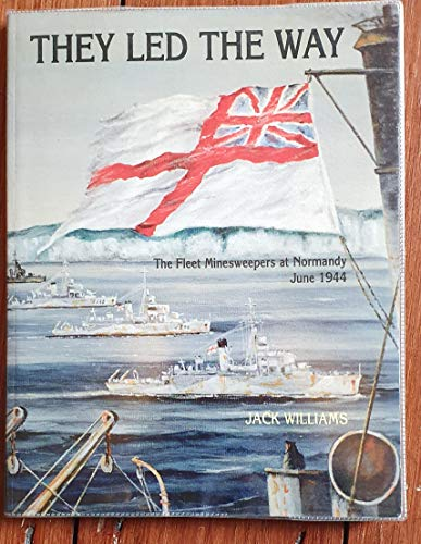 9780952314103: They Led the Way: The Fleet Minesweepers at Normandy - June 1944