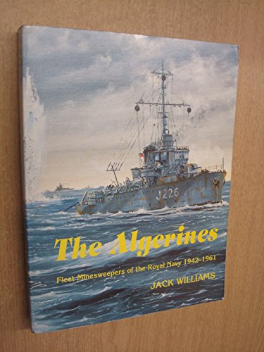 9780952314110: The Algerines: Fleet minesweepers of the Royal Navy, 1942-1961