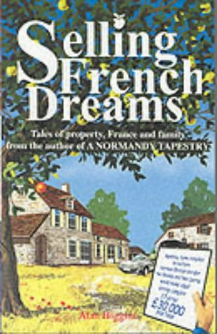9780952314950: Selling French Dreams: Tales of Property, France and Family
