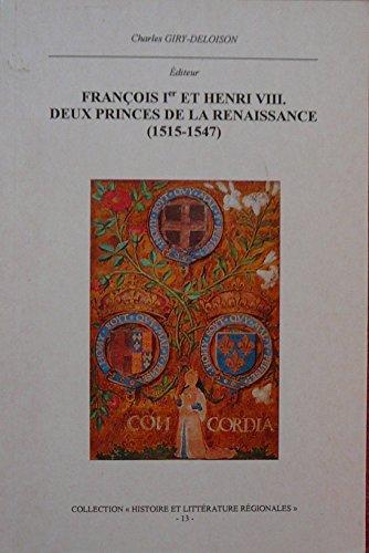 9780952319429: Francois Ier et Henri VIII: Deux Princes de la Renaissance (1515-1547) (Histoire & Litterature Regionales) (English and French Edition)