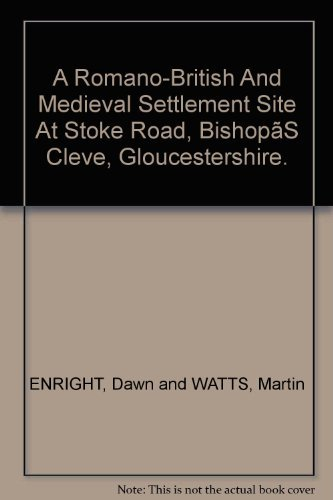 9780952319665: A Romano-British and medieval settlement site at Stoke Road, Bishop's Cleeve, Gloucestershire: excavations in 1997 (Bristol & Gloucestershire Archaeological Report)