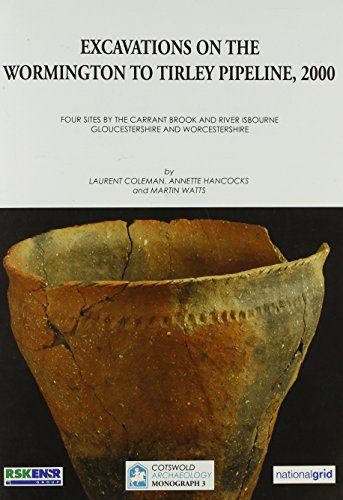 9780952319696: Excavations on the Wormington to Tirley Pipeline, 2000: Four Sites by the Carrant Brook and River Isbourne - Gloucestershire and Worcestershire (Cotswold Archaeology Monograph)