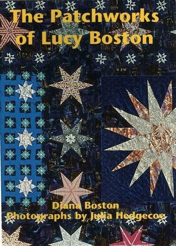 The Patchworks of Lucy Boston (Paperback): Diana Boston