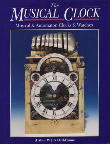 THE MUSICAL CLOCK: Ord-Hume A.