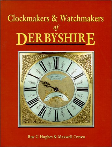 Clockmakers & Watchmakers of Derbyshire: Hughes (R.G.) &