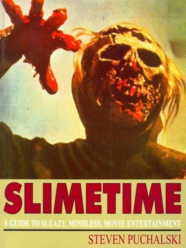 9780952328858: Slimetime: A Guide to Sleazy, Mindless, Movie Entertainment