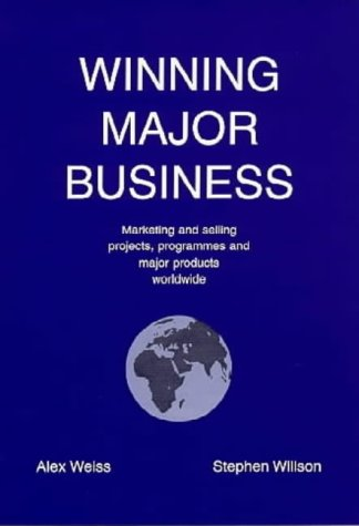 9780952332800: Winning Major Business: Concepts, Caveats and Practical Approaches to Marketing and Selling Projects, Programmes and Major Products to Institutional ... - Current Best Practice and a Step Beyond