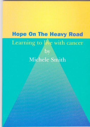 9780952334132: Hope on the Heavy Road: Learning to Live with Cancer