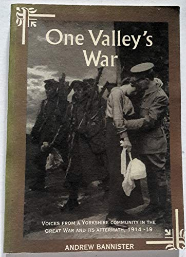 9780952334705: One Valley's War: Voices from a Yorkshire Community in the Great War and Its Aftermath, 1914-19