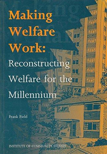 9780952335528: Making welfare work: Reconstructing welfare for the millennium