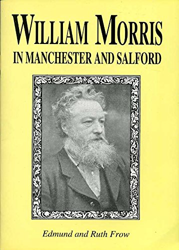 9780952341031: William Morris in Manchester and Salford: