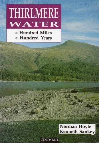 9780952341307: Thirlmere Water: A Hundred Miles, a Hundred Years