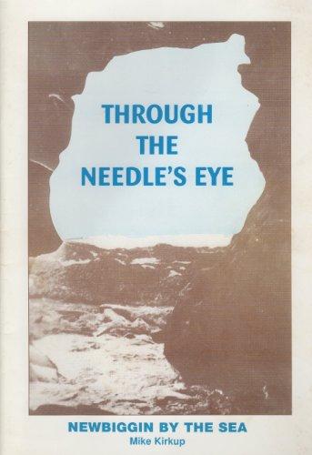 9780952342298: Through the Needle's Eye: Newbiggin-by-the-Sea