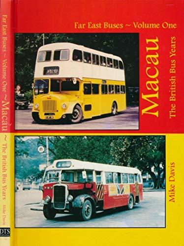 Far East Buses: Macau - The British Bus Years v. 1 (Far East buses) (9780952344896) by Davis, Mike