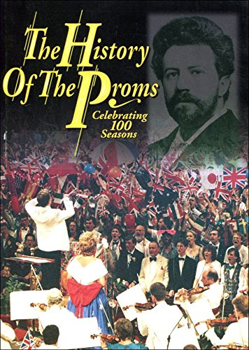 9780952349006: The History of the Proms: Celebrating 100 Seasons - BBC -