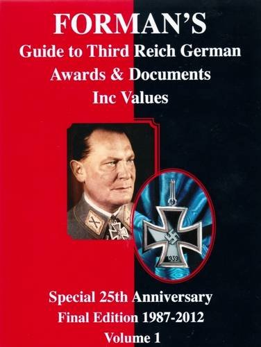 9780952357193: Forman's Guide to Third Reich German Awards & Their Values: v. 1: Special 25th Anniversary Final Edition 1987-2012
