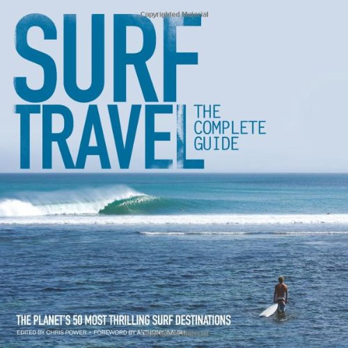 9780952364696: Surf Travel: The Complete Guide: The Planet's 50 Most Thrilling Surf Destinations