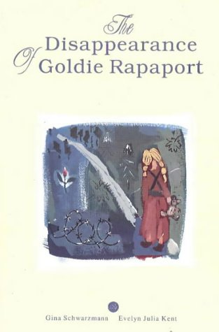 The Disappearance of Goldie Rapaport: Kent, Evelyn Julia; Schwarzmann, Gina